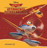Αεροπλάνα 2: Ιπτάμενοι πυροσβέστες (Τα κλασικά)