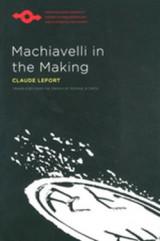 Machiavelli in the Making