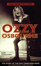 The Story of The Ozzy Osbourne Band. An Unofficial Publication