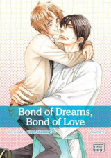 Bond of Dreams, Bond of Love, Vol. 4 Volume 4 Bond of Love - Yaoi Manga