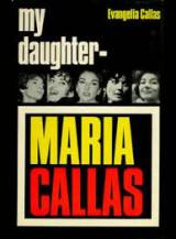 My Daughter Maria Callas