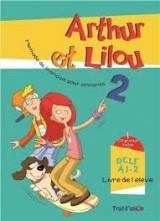 Arthur Et Lilou 2 A1.2 Methode + Cahier (+ CD)
