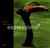Expressions: modern flower arrangement (english, french and dutch edition)