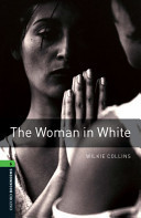 Oxford Bookworms Library: Stage 6: The Woman in White