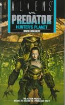 Aliens vs Predator: Hunter's Planet